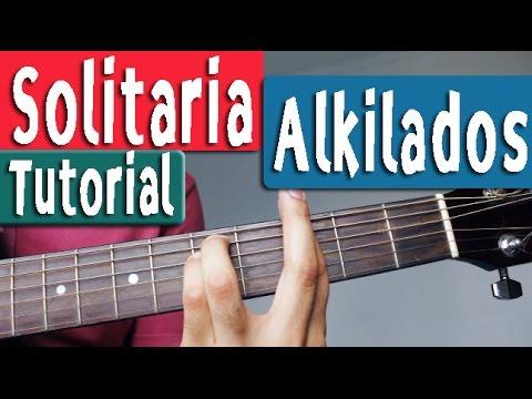 Como Tocar Solitaria de Alkilados en Guitarra - Tutorial [Acordes]