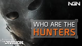 WHO ARE THE HUNTERS?    Lore    The Division