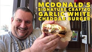 McDonald's Signature Crafted Garlic White Cheddar Burger
