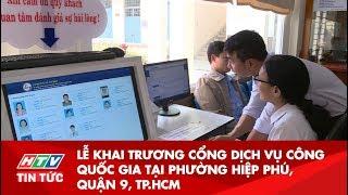 CỔNG DỊCH VỤ CÔNG QUỐC GIA TẠI PHƯỜNG HIỆP PHÚ, QUẬN 9, TPHCM | HTV TIN TỨC | 10/12/2019