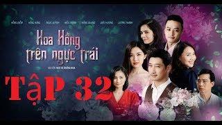 Hoa Hồng Trên Ngực Trái Tập 32 Full HD - Phim Việt Nam - Preview
