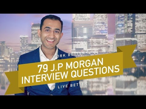 79 J.P MORGAN Interview Questions!