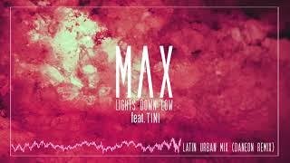 MAX - Lights Down Low feat. TINI & Daneon (Latin Urban Mix)