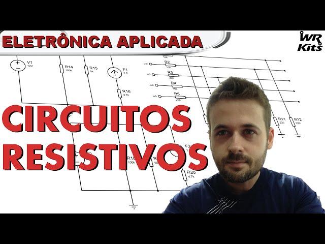 CIRCUITOS RESISTIVOS | Eletrônica Aplicada #01