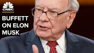Warren Buffett: I've Never Said Anything Negative About Elon Musk | CNBC