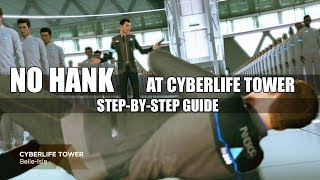 Detroit Become Human - No Hank At Cyberlife Tower - Step by Step Guide For The Hardest Ending
