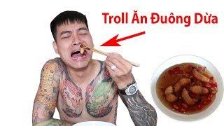 Hữu Bộ | Troll Thằng Bạn Xăm Trổ Ăn Đuông Dừa Và Cái Kết