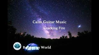 Calm Guitar Music   Crackling Fire   Relaxing Music