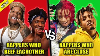 RAPPERS WHO HAVE BEEF WITH EACH OTHER VS RAPPERS WHO ARE CLOSE TO EACH OTHER