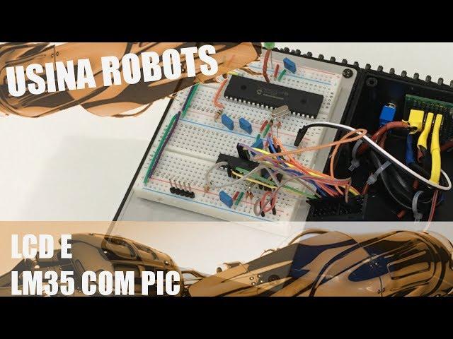 CONFIGURANDO LCD E LM35 COM PIC | Usina Robots US-2 #066