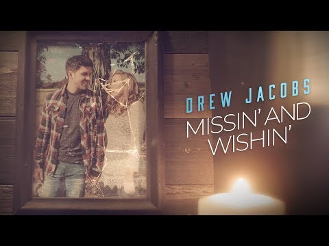 Drew Jacobs - Missin' and Wishin' (Official Music Video)