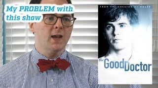The PROBLEM with The Good Doctor
