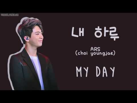 ARS (Choi Youngjae 영재) - 내 하루 MY DAY [ENG/ROM/HAN]
