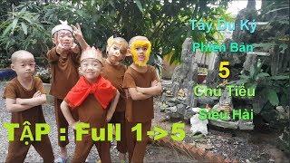 5 Chú Tiểu   TỔNG HỢP 5 TẬP PHIM TÂY DU KÝ PHIÊN BẢN 5 CHÚ TIỂU SIÊU HÀI