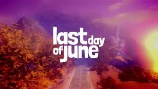 Last Day of June - Trailer di annuncio