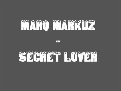 MarQ Markuz - Secret Lover