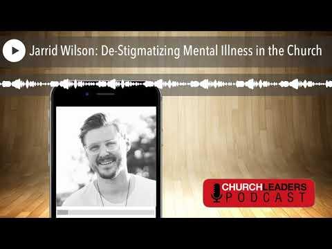 Jarrid Wilson: De-Stigmatizing Mental Illness in the Church