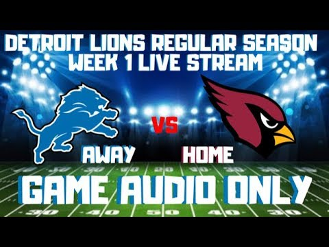 DETROIT LIONS vs ARIZONA CARDINALS REGULAR SEASON WEEK 1 LIVE STREAM WATCH PARTY[GAME AUDIO ONLY]