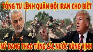 Tổng tư lệnh quân đội Iran: Mỹ đang tìm cách /t.h.a.o t.ú.n.g/ các nước vùng Vinh