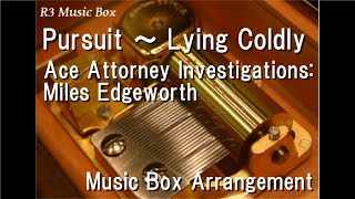 Pursuit ~ Lying Coldly/Ace Attorney Investigations: Miles Edgeworth [Music Box]