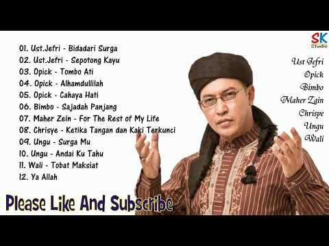 Lagu Religi Ust Jefri, Opick, Bimbo, Maher Zein, Ungu & Wali (Syahdu - Enak di Dengar) #01