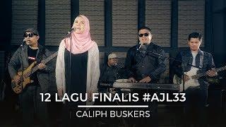 12 Lagu Finalis   #AJL33  - Caliph Buskers