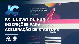 BS Innovation Hub: inscrições para aceleração de startups seguem até 10 de Abril