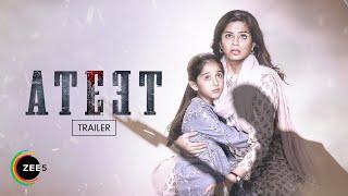 Ateet trailer- A ZEE5 original film- Rajeev Khandelwal, Pr..