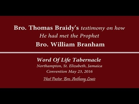 Brother Thomas Braidy Testimony of the Prophet Brother William Branham