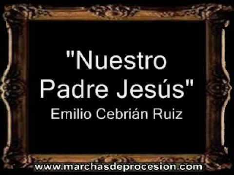 Baixar Nuestro Padre Jesús - Emilio Cebrián Ruiz [BM]