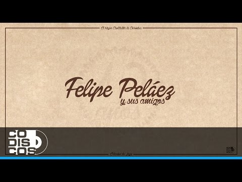 Felipe Peláez - Aquí Me Tienes | Ft. Ronald Urbina