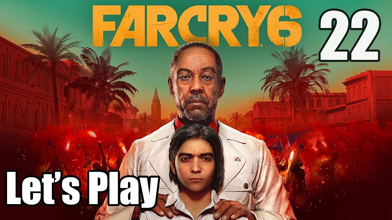 Far Cry 6 - Let's Play Part 22: Big Papi in Little Yara