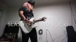 Slash - I Hold On (Fet.KID ROCK) [Guitar Cover By - Zealot13]