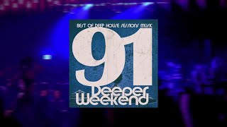Deeper Weekend (Best Of Deep House Sessions Music) vol.91