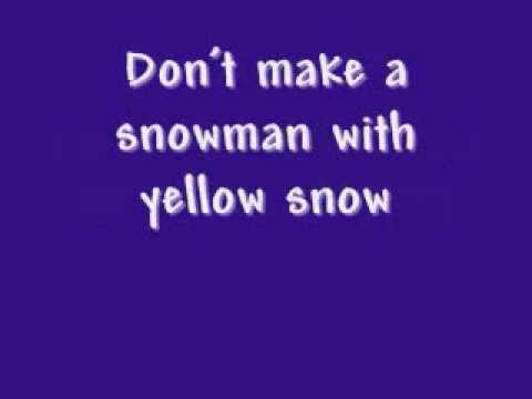 FUNNY SONG: Don't Make A Snowman with Yellow Snow
