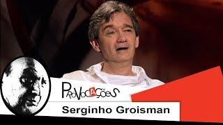 Provocações | Serginho Groisman