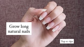 Top 10 NAIL CARE tips - How to grow long, natural nails