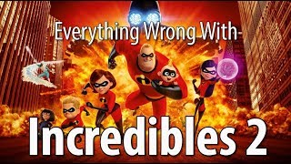 Everything Wrong With Incredibles 2 In 16 Minutes Or Less