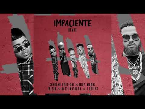 IMPACIENTE REMIX (Audio Oficial) - Chencho Corleone x Natti Natasha x Wisin x Miky Woodz x J Quiles