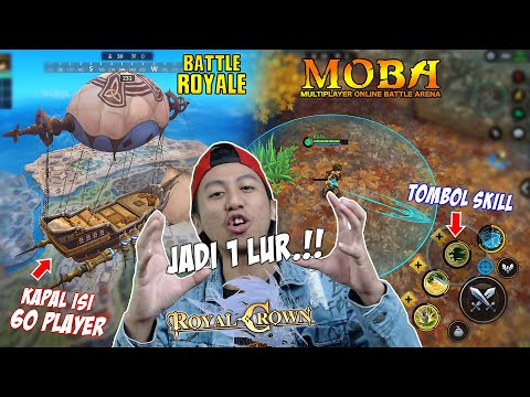 KOK ADA YA? GAME GABUNGAN BATTLE ROYAL SAMA MOBA - ROYAL CROWN