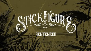 "Stick Figure – ""Sentenced"""