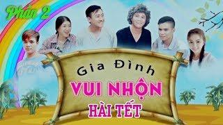 Phim Hài 2018 Huỳnh Lập - Gia Đình Vui Nhộn Phần 2