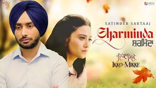 Sharminda – Satinder Sartaaj – Ikko Mikke Video HD