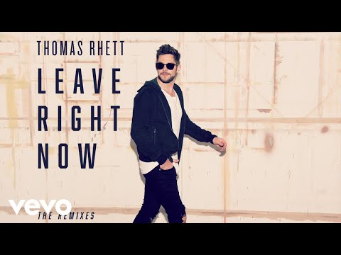Thomas Rhett - Leave Right Now