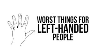 Worst Things For Left-Handed People
