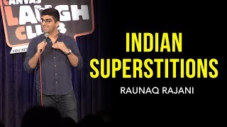 INDIAN SUPERSTITIONS | Stand-up comedy by Raunaq Rajani