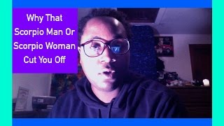 Why That Scorpio Man Or Scorpio Woman Emotionally Cut You Off [The Scorpio Personality]