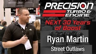 Precision Turbo NEXT 30 Years of Boost with Ryan Martin from Street Outlaws
