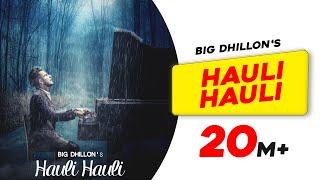 Hauli Hauli – Big Dhillon