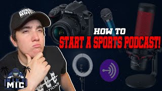 How to start up a SPORTS PODCAST! (Tips/Steps!)